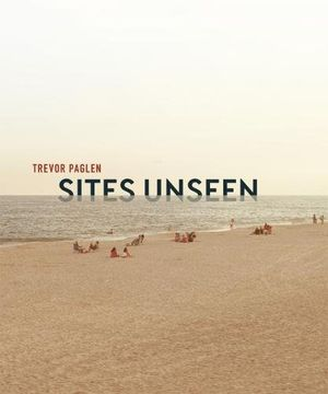 Preview thumbnail for 'Trevor Paglen: Sites Unseen