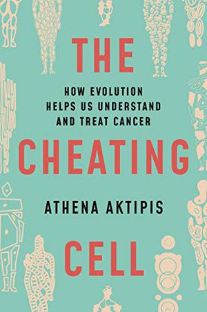 Preview thumbnail for 'The Cheating Cell: How Evolution Helps Us Understand and Treat Cancer