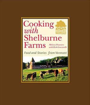 Preview thumbnail for 'Cooking with Shelburne Farms: Food and Stories from Vermont