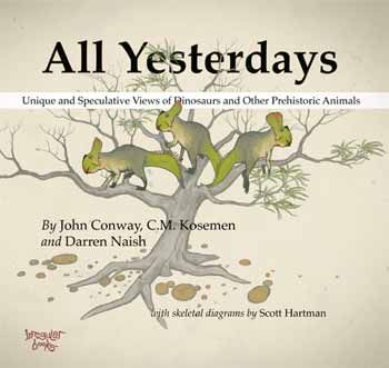 The cover of All Yesterdays, a visual celebration of speculative paleontology.