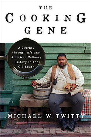 Preview thumbnail for 'The Cooking Gene: A Journey Through African American Culinary History in the Old South
