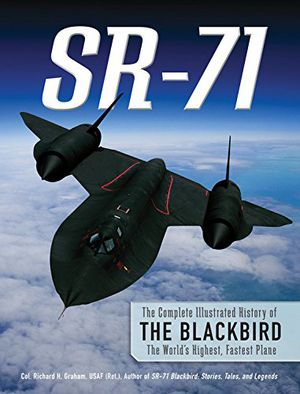 Preview thumbnail for video 'SR-71: The Complete Illustrated History of the Blackbird, The World's Highest, Fastest Plane