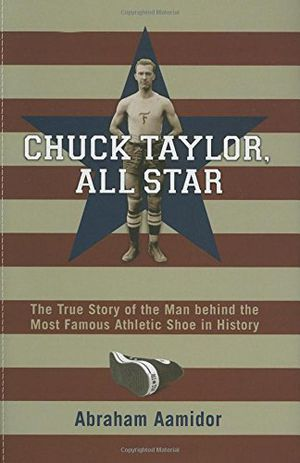 Preview thumbnail for video 'Chuck Taylor, All Star: The True Story of the Man behind the Most Famous Athletic Shoe in History