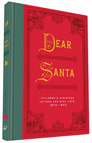 Preview thumbnail for video 'Dear Santa: Children's Christmas Letters and Wish Lists, 1870 - 1920