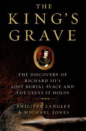 Preview thumbnail for video 'The King's Grave: The Discovery of Richard III's Lost Burial Place and the Clues It Holds