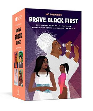 Preview thumbnail for 'Brave. Black. First.: 100 Postcards Celebrating More Than 50 African American Women Who Changed the World