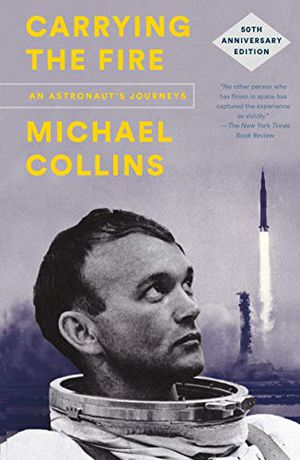 Preview thumbnail for 'Carrying the Fire: An Astronaut's Journeys: 50th Anniversary Edition