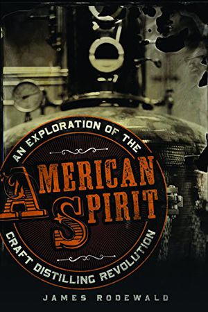 Preview thumbnail for video 'American Spirit: An Exploration of the Craft Distilling Revolution