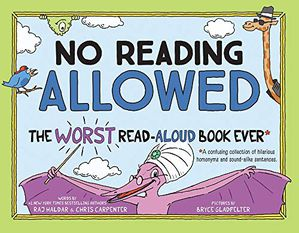 Preview thumbnail for 'No Reading Allowed: The WORST Read-Aloud Book Ever