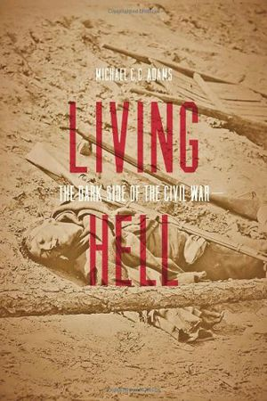 Preview thumbnail for video 'Living Hell: The Dark Side of the Civil War