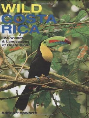 210bf32658a54 Wild Costa Rica: The Wildlife and Landscapes of Costa Rica (The MIT Press)