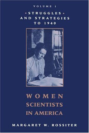 Preview thumbnail for 'Women Scientists in America: Struggles and Strategies to 1940