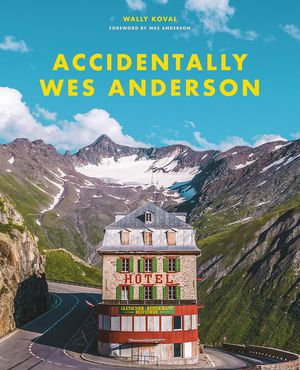 Preview thumbnail for 'Accidentally Wes Anderson