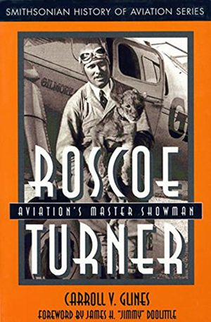 Roscoe Turner: Aviation's Master Showman (Smithsonian History of Aviation Series) photo