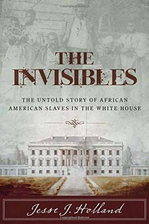 Preview thumbnail for video 'The Invisibles: The Untold Story of African American Slaves in the White House