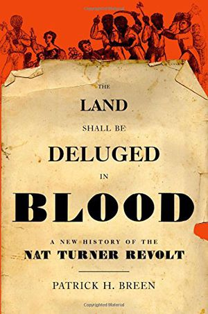 Preview thumbnail for video 'The Land Shall Be Deluged in Blood: A New History of the Nat Turner Revolt