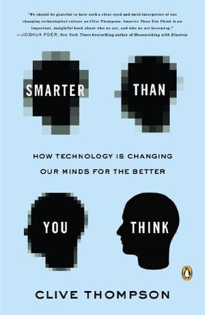 Preview thumbnail for video 'Smarter Than You Think: How Technology Is Changing Our Minds for the Better