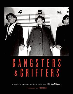 Preview thumbnail for video 'Gangsters & Grifters: Classic Crime Photos from the Chicago Tribune