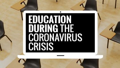 Education During the Coronavirus Crisis