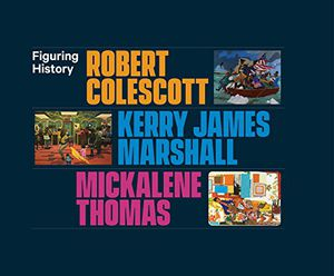 Preview thumbnail for 'Figuring History: Robert Colescott, Kerry James Marshall, Mickalene Thomas