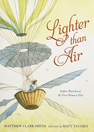 Preview thumbnail for 'Lighter than Air: Sophie Blanchard, the First Woman Pilot