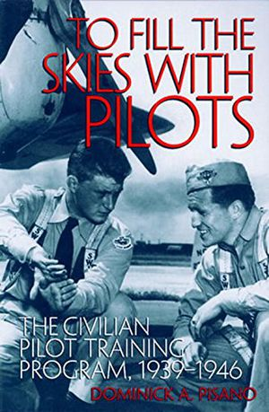 To Fill the Skies with Pilots: The Civilian Pilot Training Program, 1939-1946 photo