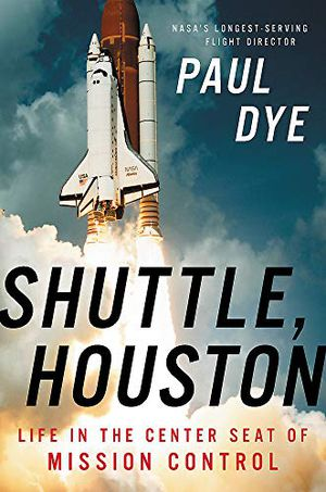 Preview thumbnail for 'Shuttle, Houston: My Life in the Center Seat of Mission Control