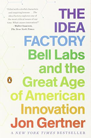 Preview thumbnail for video 'The Idea Factory: Bell Labs and the Great Age of American Innovation