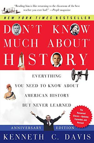 Preview thumbnail for 'Don't Know Much About® History, Anniversary Edition: Everything You Need to Know About American History but Never Learned (Don't Know Much About Series)