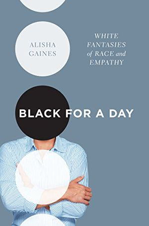 Preview thumbnail for video 'Black for a Day: White Fantasies of Race and Empathy