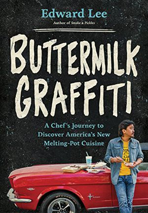 Preview thumbnail for 'Buttermilk Graffiti: A Chef's Journey to Discover America's New Melting-Pot Cuisine