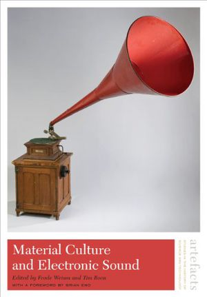 Material Culture and Electronic Sound (Artefacts: Studies in the History of Science and Technology) photo
