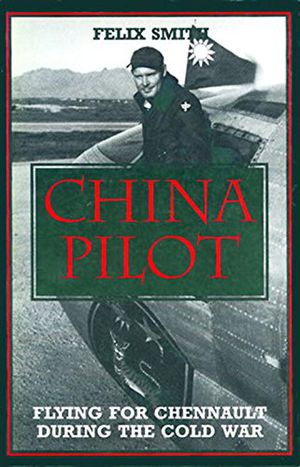 China Pilot: Flying for Chennault During the Cold War photo