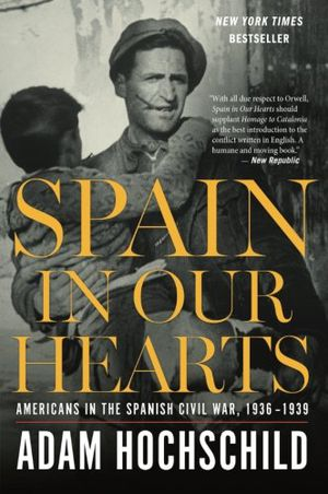 Preview thumbnail for 'Spain in Our Hearts: Americans in the Spanish Civil War, 1936–1939