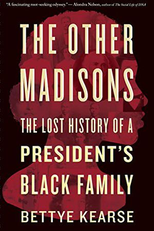 Preview thumbnail for 'The Other Madisons: The Lost History of a President's Black Family