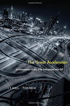 Preview thumbnail for video 'The Great Acceleration: An Environmental History of the Anthropocene since 1945
