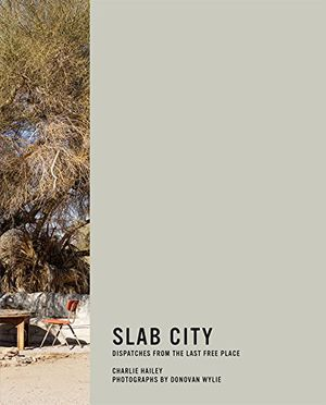 Preview thumbnail for 'Slab City: Dispatches from the Last Free Place (The MIT Press)