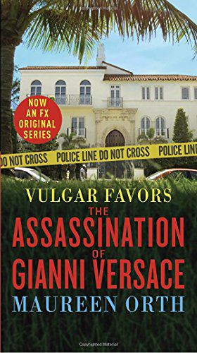 Preview thumbnail for 'Vulgar Favors (FX American Crime Story Tie-in Edition): The Assassination of Gianni Versace