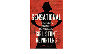 """Preview thumbnail for video 'Sensational: The Hidden History of America's """"Girl Stunt Reporters"""""""
