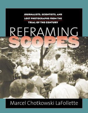 Preview thumbnail for video 'Reframing Scopes: Journalists, Scientists, and Lost Photographs from the Trial of the Century