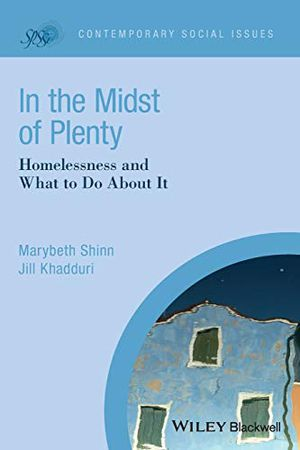 Preview thumbnail for 'In the Midst of Plenty: Homelessness and What To Do About It