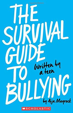 Preview thumbnail for 'The Survival Guide to Bullying: Written by a Teen