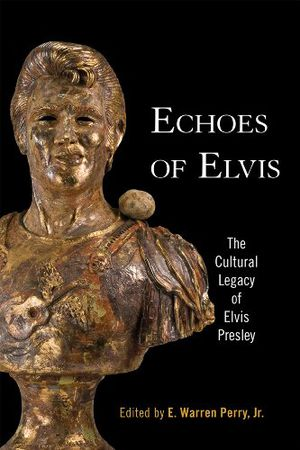 Echoes of Elvis: The Cultural Legacy of Elvis Presley photo