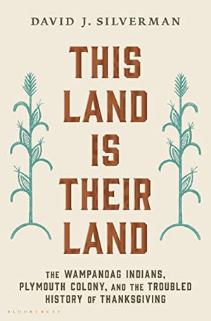Preview thumbnail for 'This Land Is Their Land: The Wampanoag Indians, Plymouth Colony, and the Troubled History of Thanksgiving