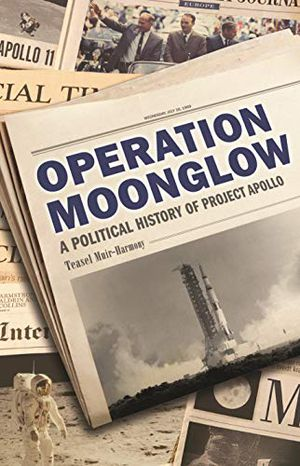 Preview thumbnail for 'Operation Moonglow: A Political History of Project Apollo