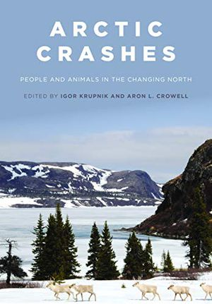 Arctic Crashes: People and Animals in the Changing North photo