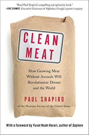 Preview thumbnail for 'Clean Meat: How Growing Meat Without Animals Will Revolutionize Dinner and the World