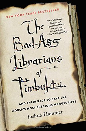 Preview thumbnail for 'The Bad-Ass Librarians of Timbuktu: And Their Race to Save the World's Most Precious Manuscripts