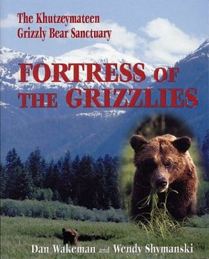 Preview thumbnail for 'Fortress of the Grizzlies: The Khutzeymateen Grizzly Bear Sanctuary