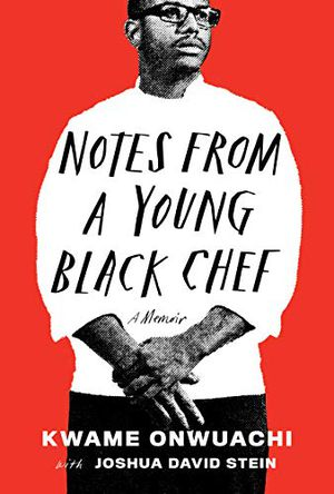Preview thumbnail for 'Notes from a Young Black Chef: A Memoir